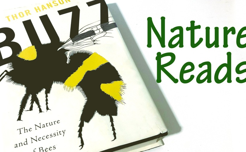 Nature Reads – Buzz: The Nature and Necessity of Bees